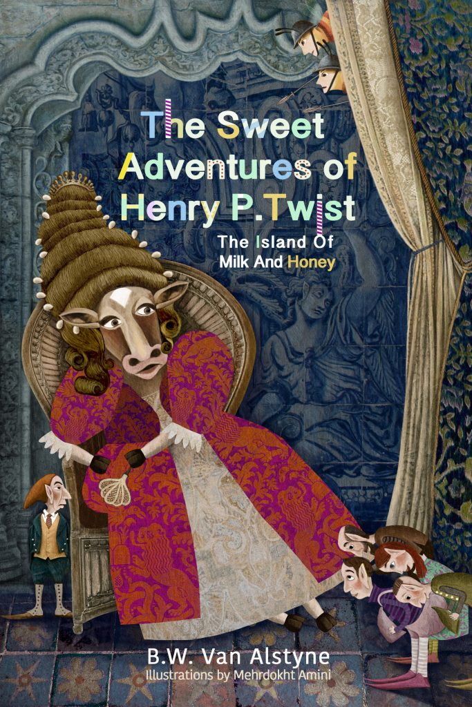 The Sweet Adventures of Henry P. Twist - The Island of Milk And Honey by Bruce W. Van Alstyne